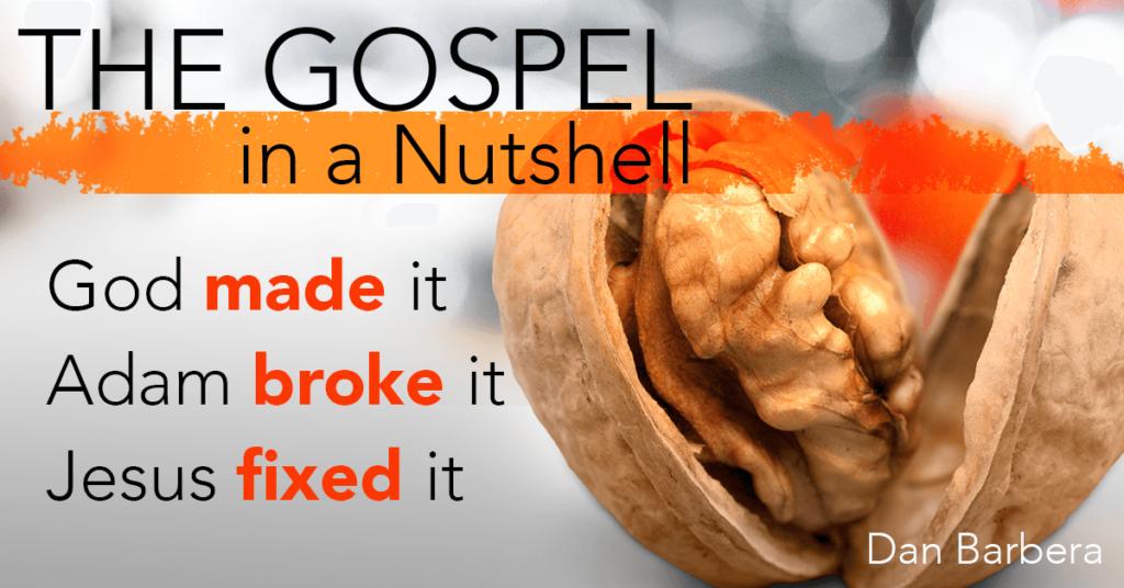 Gospel in a nutshell