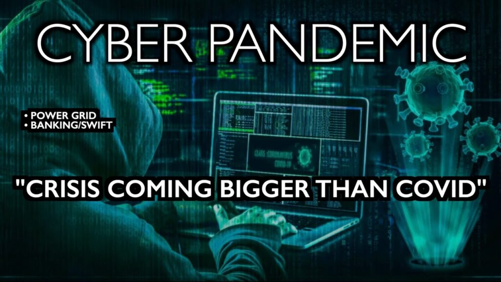 Cyber pandemic - Crisis coming bigger than COVID - Power Grid down and Bank Swift - WEF