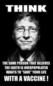 Bill Gates wants to save you with a vaccine in order to depopulate earth