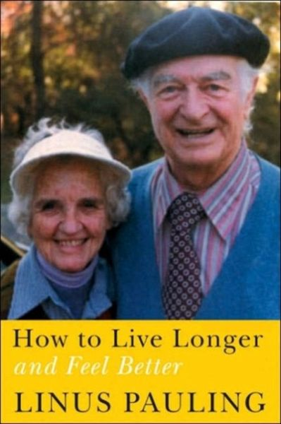 Linus Pauling - book on health, vitamin C