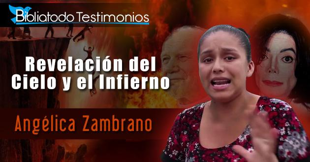 Testimony Angelica Zambrano - Heaven and hell and the Rapture
