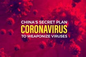 Coronavirus - China's secret plan to weaponize viruses