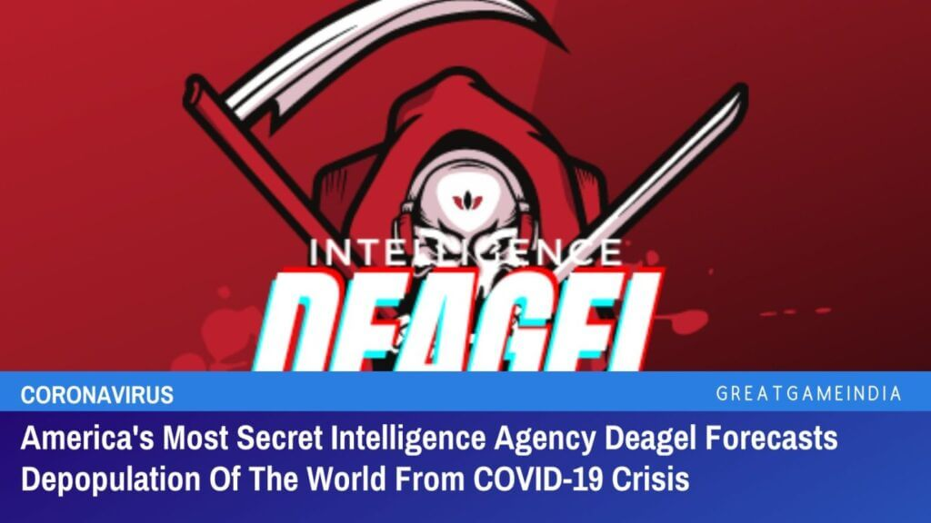 America's Most Secret Intelligence Agency Deagel Forecasts Depopulation Of The World From COVID-19 CRISIS