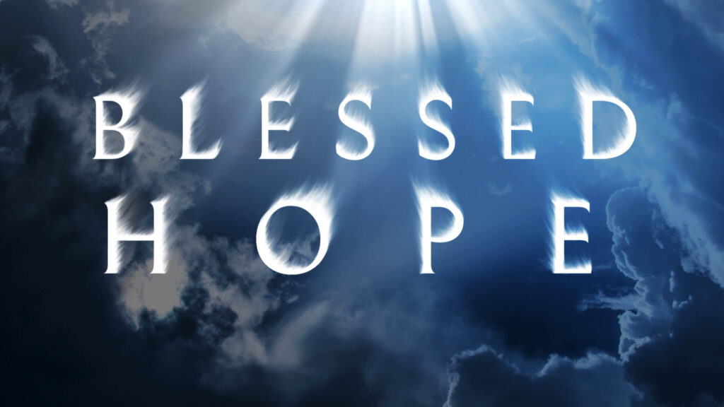 Blessed Hope, the Rapture