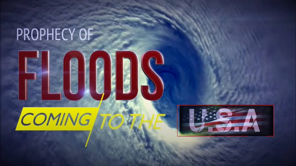 prophecy of floods coming to the USA